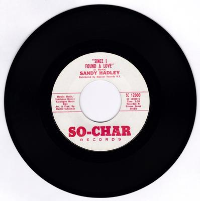 Sandy Hadley - Since I Found A Love / I'll Never Try To change You - So-Char SC 12000