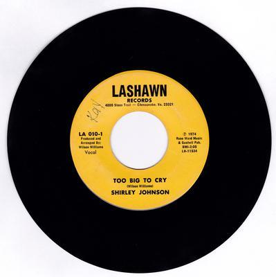 Shirley Johnson - Too Big To Cry / same: instrumental - Lashawn LA 010