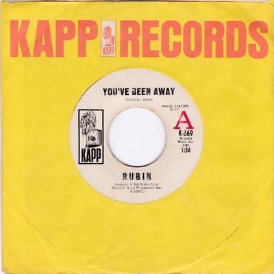 Rubin - You've Been Away / Baby You're My Everything - Kapp K-869 DJ