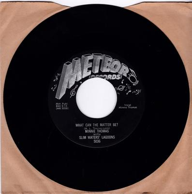 Minnie Thomas with Slim Waters Lagoons - What Can The Matter Be? /  I Know What You Need - Meteor 5036
