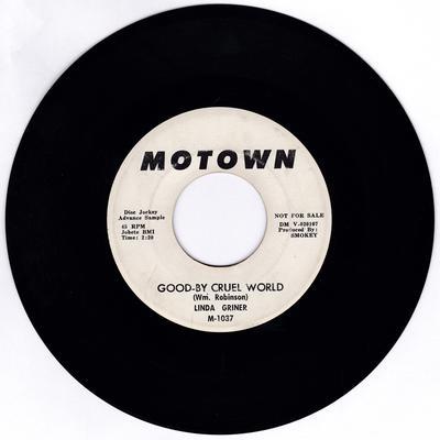 Linda Griner with The Miracles - Goodbye Cruel WORLD / Envious - Motown1037 DJ