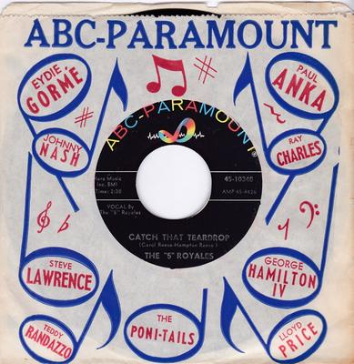 """The """"5"""" Royales - Catch That Teardrop / Goof Ball - ABC-Paramount 45-10348"""