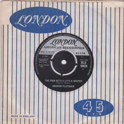 Darrow Fletcher - The Pain Gets A Little Deeper / My Judgement Day - London HLU 10024