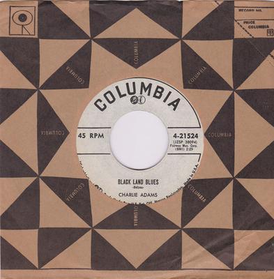 Charlie Adams - Black Land Blues / Sugar Diet - Columbia 4-21524 DJ