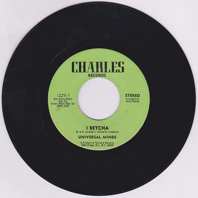 Universal Minds - I Betcha / A Chance At Love - Charles 1229