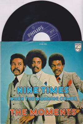 Moments - Nine Times (4:41 version) / When The Morning Comes - Phillips 6146 435 PS