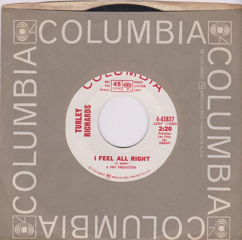 Turley Richards - I Feel Alright / I Can't Get Back Home To My Baby - Columbia 4-43837 DJ