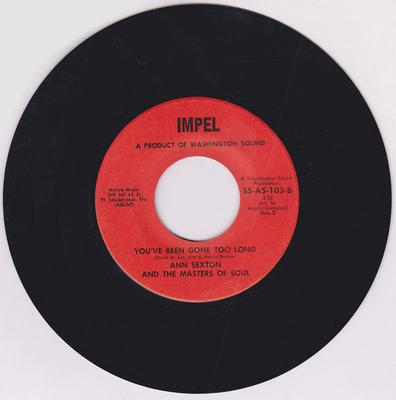 Ann Sexton and the Masters Of Soul - You've Been Gone Too Long / You're Letting Me Down - Impel SS-AS-103