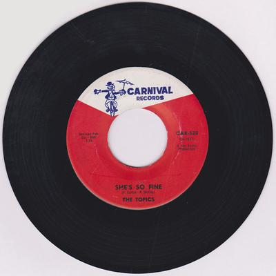 Topics - She's So Fine / I Don't Have To Cry - Carnival CAR 520