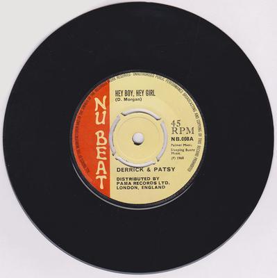 Derrick & Patsy / Derrick Morgan - Hey Boy, Hey Girl / Music Is The Food Of Love - Nu Beat NB 008