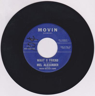 Mel Alexander - What a Friend / Blues Serenade - Movin R-100-13