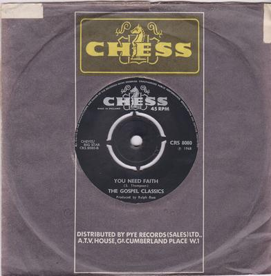 Gospel Classics - More Love, That's What You Need / You Need Faith - Chess CRS 8080