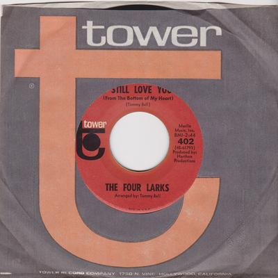 Four Larks - I Still Love You (From The Bottom Of My Heart) / Groovin' At The Go-Go - Tower 402