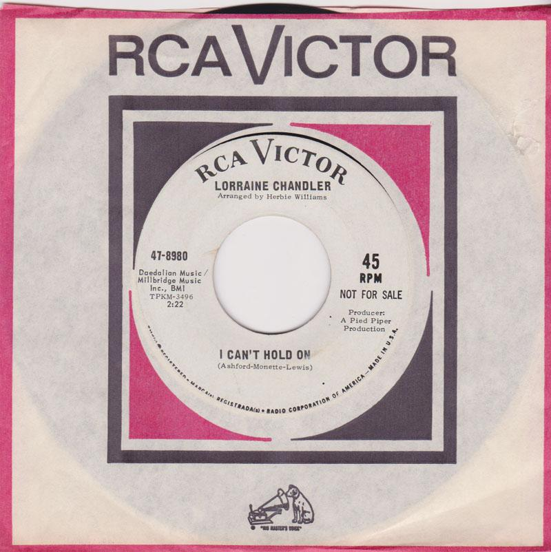 Lorraine Chandler - I Can't Hold On / She Don't Want You - RCA 47-8980 DJ