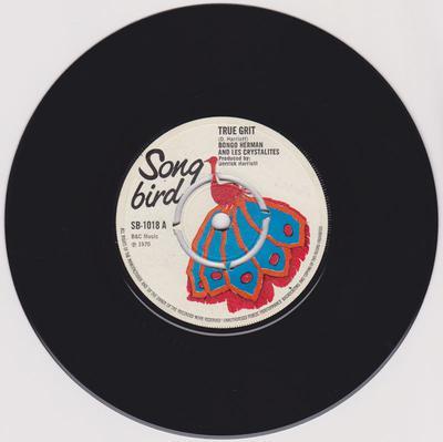 Bongo Heman and Les Crystalites - True Grit / True Grit  part 2 - Song Bird SB 1018