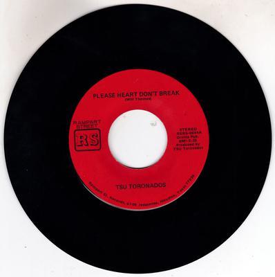 TSU Toronadoes - Please Heart Don't Break / Ain't Nothing Nowhere - Rampart Street RSRS-0644