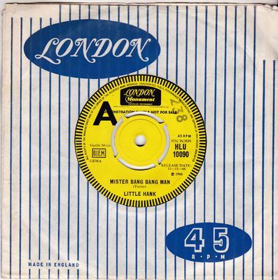 Little Hank - Mr. Bang Bang Man / Don't You Know - London HLU 10090 DJ