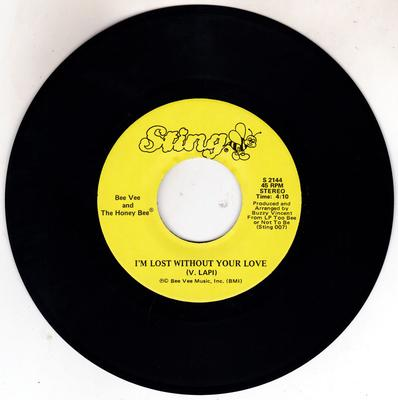 Bee Vee and The Honey Bee - I'm Lost Without Your Love / Your My Honey Bee - Sting S 21144
