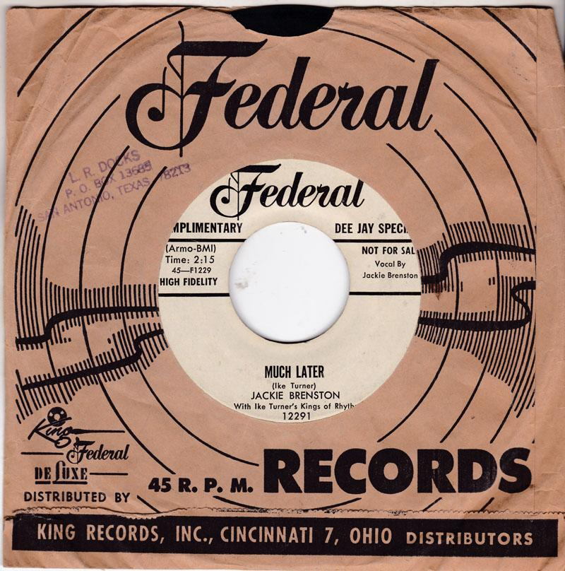 Jackie Brenston with Ike Turner's Kings Of Rhythm  - Much Later / Mistreater - Federal 12291 DJ
