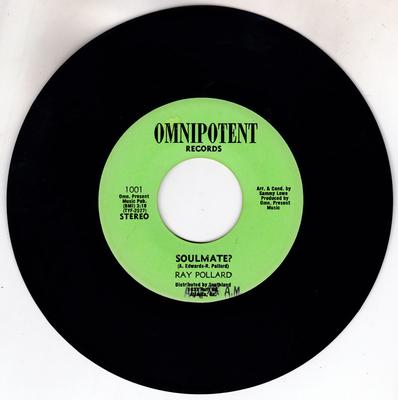 Ray Pollard - Soulmate? / I Am Now - Omnipotent 1001