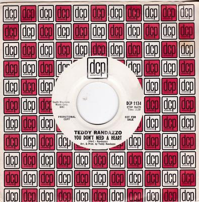 Teddy Randazzo - You Don't Need A Heart / As Long As I Live - DCP 1134 DJ