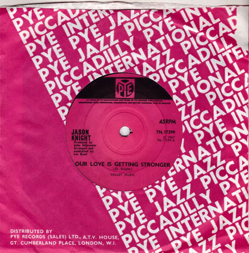 Jason Knight - Our Love Is Getting Stronger / Standing In My Shoes - Pye 7N 17399