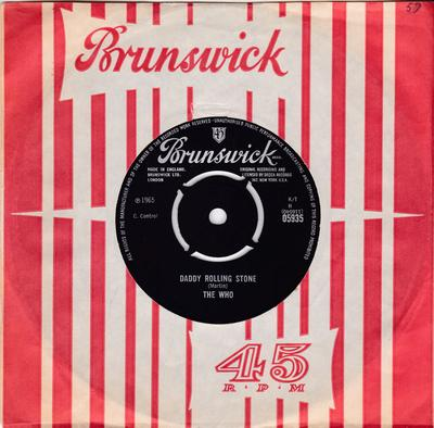 The Who - Daddy Rolling Stone / Anyway Anyhow Anywhere - Brunswick 05935