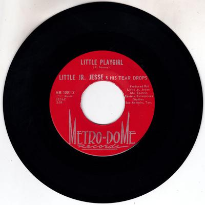 Little Jr. Jesse and his Tear Drops - Little Playgirl / Cry Baby - Metro-Dome ME 1001