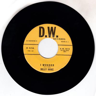 Billy Hoke - I Wonder / I Don't Want No Other Woman  - D.W. 101