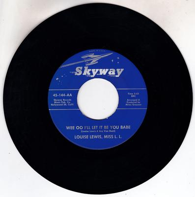 Louise Lewis, Miss L. L. - Wee Oo I'll Let It Be You Babe / Matches - Skyway 45-144