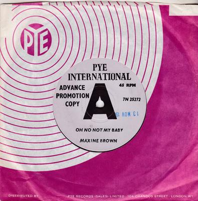 Maxine Brown - Oh  No Not My Baby / You Upset My Soul - Pye International 7N 25272 DJ