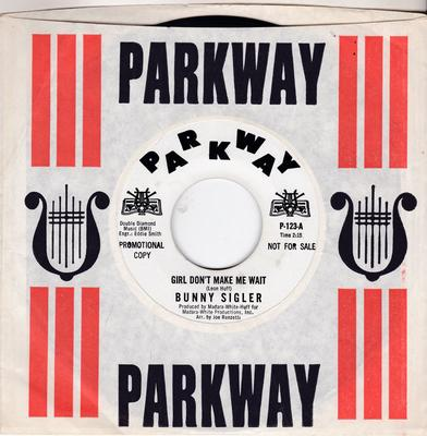 Bunny Sigler - Girl Don't Make Me Wait / Always In The Wrong Place ( And The Wrong Time ) - Parkway P-123 DJ