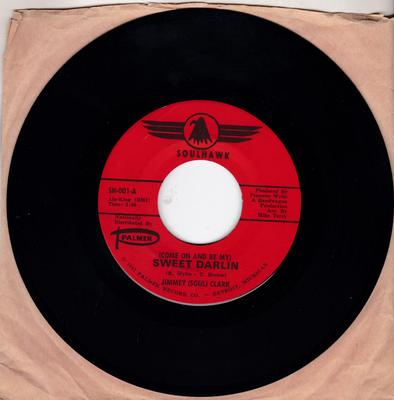 Jimmey ( Soul ) Clark - ( Come oN And Be My ) Sweet Darlin' / ( Somebody ) Stop That Girl - Soulhawk SH-001