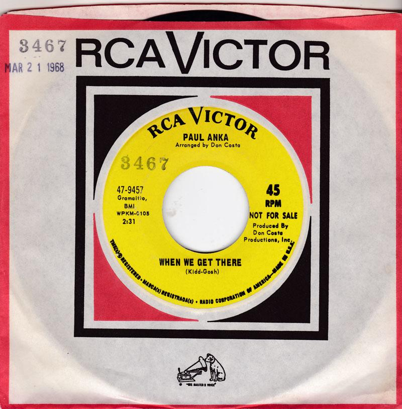 Paul Anka - When We Get There / Can't Get You Out Of My Mind - RCA 47-9457 DJ