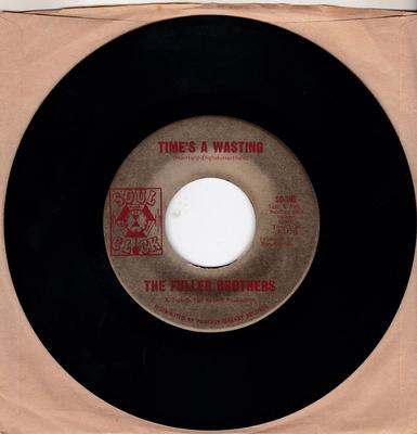 Fuller Brothers - Times A Wasting / Moaning, Groaning and Crying - Soul Clock SC-105