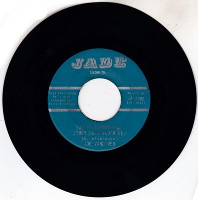 Joe Vandiver - You're Everything ( They Said You'd Be ) /Got You Where I Want You - Jade JA  1002