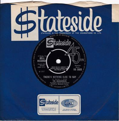 Incredibles - There's Nothing Else To Say / Another Dirty Deal - Stateside SS 2053