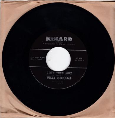 Willy McDougal - Don't You turn Away / I Can't Wait - Kinard RI 2318