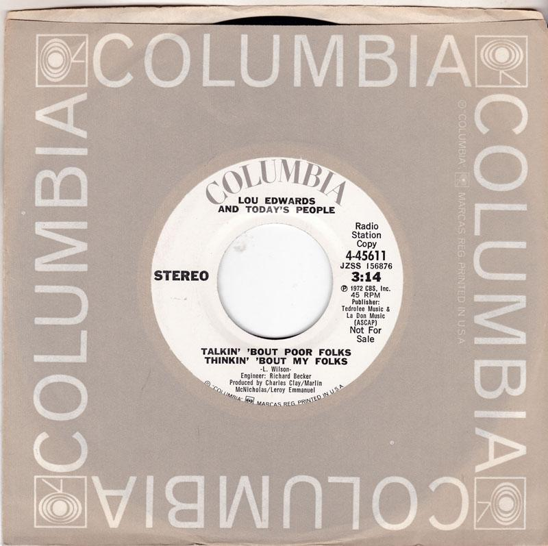 Lou Edwards & Today's People - Talkin' 'Bout Poor Folks Thinkin' 'Bout My Folks / I Got To Be  Me - Columbia 4-45611 DJ