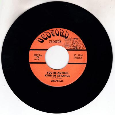 Chappells - You're Acting Kind Of Strange / Help Me Somebody - Bedford 108