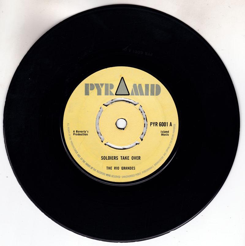 Rio Grandes - Soldiers Take Over / Moses - Pyramid PYR 6001