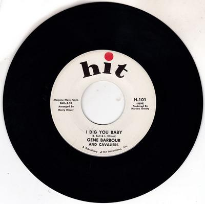Gene Barbour and the Cavaliers - I Dig You Baby / I Need A Love - Hit H-101