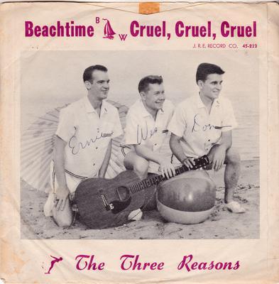 Three Reasons - Beach Time / Cruel, Cruel,  Cruel,  - J. R. E. Records Co. 45-223 PS