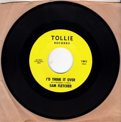 Sam Fletcher - I'd Think It Over / Friday Night - Tollie 9012
