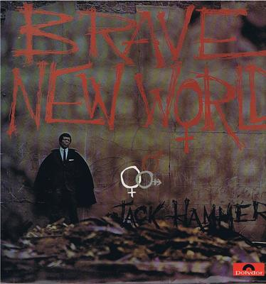 Jack Hammer - Brave New world / inc: Down In The Subway -  Polydor 582001