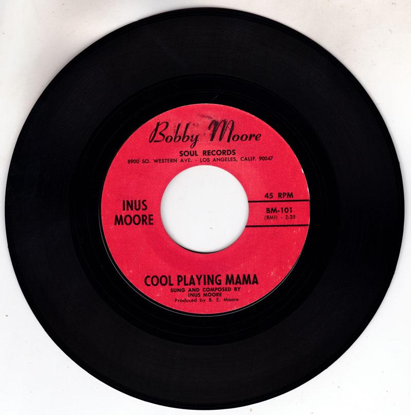 Inus Moore - Cool Playing Mama / Going Back Home - Bobby Moore Soul Records BM 101