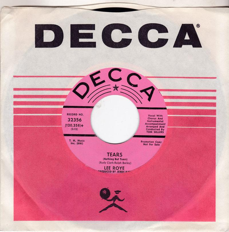 Lee Roye - Tears ( Nothing But Tears ) / Who Am I - Decca 32356 DJ