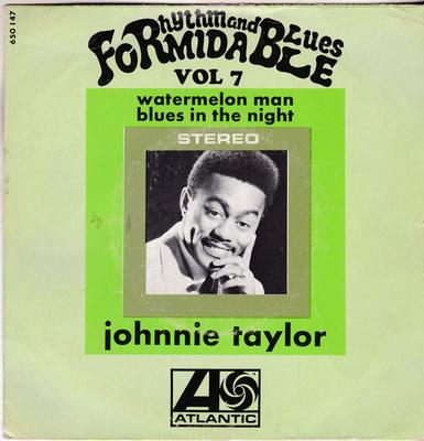 Johnnie Taylor - Blues In The Night / Watermelon Man - Atlantic 650147 PS France