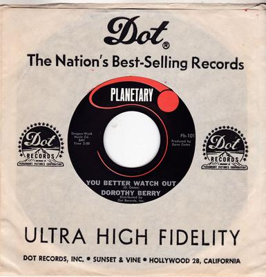 Dorothy Berry -You Better Watch Out /  Ain't That Love - Planetary 101