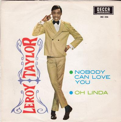 Leroy Taylor - Oh Linda / Nobody Can Love You - Decca ME 356 PS